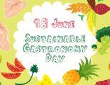 18 Ιουνίου, Παγκόσμια ημέρα Βιώσιμης Γαστρονομίας