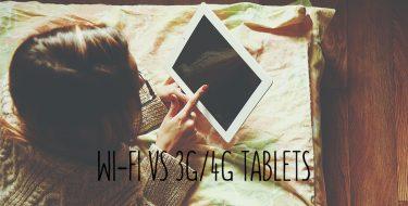 Wi-Fi ή 3G/4G tablets: Tips για να διαλέξεις το ιδανικό